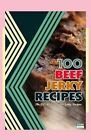100 Beef Jerky Recipes: The 100 Most Popular Jerky Recipes by Steven W Boyett (Paperback / softback, 2014)