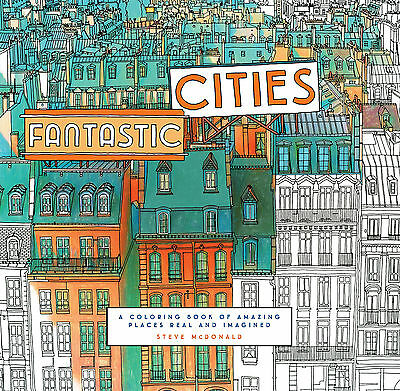 Fantastic Cities: A Coloring Book of Amazing Places Real and Imagined(Paperback)
