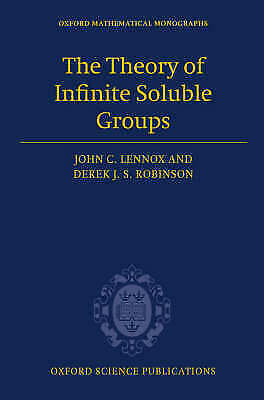 The Theory of Infinite Soluble Groups by Lennox, John C.Robinson, Derek John Sc