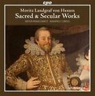 Moritz Landraf Von Hessen Sacred & Secular Works 0761203766123 BR CD