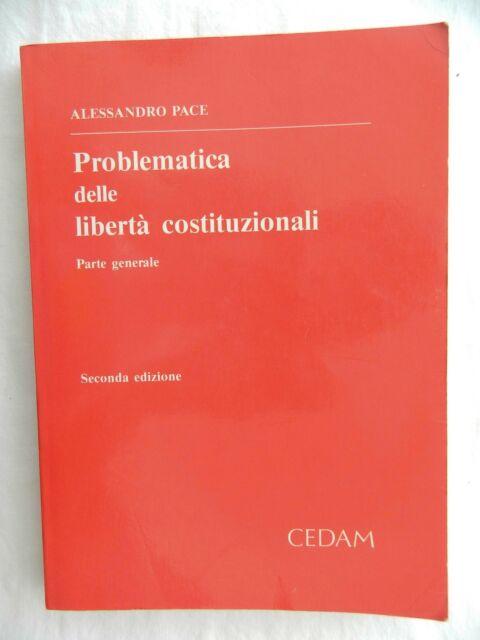Problematica delle libertà costituzionali 2 edizione A. Pace CEDAM 1990 Libro