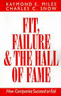 Fit, Failure, and the Hall of Fame: How Companies Succeed or Fail by Charles C. Snow, Raymond E. Miles (Paperback, 1994)