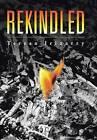Rekindled by Teresa Irizarry (Hardback, 2015)