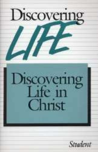 Discovering Life in Christ by Joseph Miller
