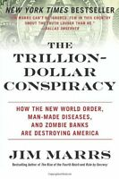 The Trillion-dollar Conspiracy: How The World Order, Man-made Diseases, And on sale