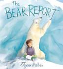 The Bear Report by Thyra Heder (Hardback, 2015)