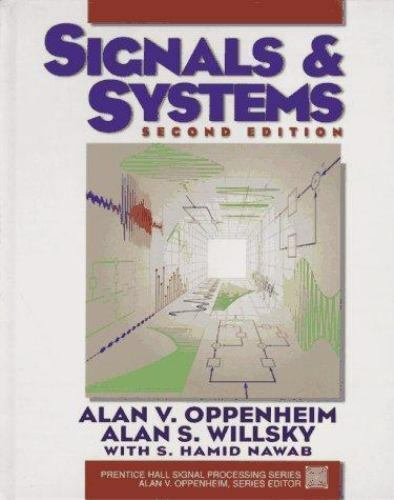 Signals and Systems by S. Hamid Nawad, Alan V. Oppenheim and Alan S. Willsky (19