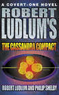 Robert Ludlum's the Cassandra Compact by Philip Shelby, Robert Ludlum (Paperback, 2001)