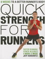 Quick Strength for Runners : 8 Weeks to a Better Runner's Body by Jeff...