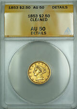 1853 $2.50 Liberty Quarter Eagle Gold Coin Anacs Au-50 Details Cleaned Jbh