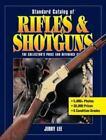 Standard Catalog Ser.: Standard Catalog of Rifles and Shotguns by Jerry Lee (2011, Trade Paperback)