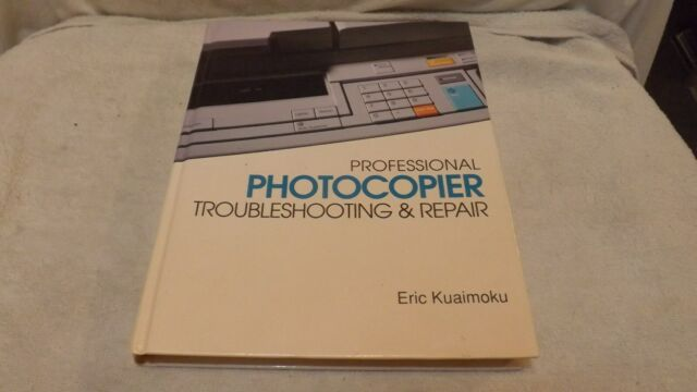 Professional Photocopier Troubleshooting and Repair - HC, 1994 printing
