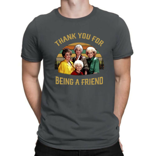 The Golden Girls Thank You for Being A Friend Vintage Retro Design Men/'s T-shirt