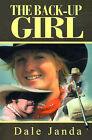 The Back-Up Girl by Dale Janda (Paperback / softback, 2000)