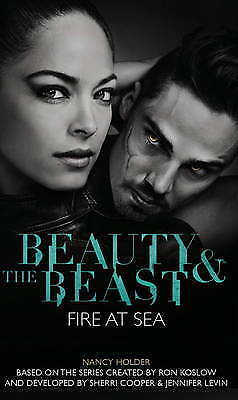 1 of 1 - Nancy Holder, Beauty & the Beast- Fire at Sea (Beauty & the Beast 3), Very Good