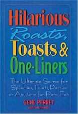 Hilarious Roasts, Toasts & One-Liners: The Ultimate Source for Speeches, Toasts,