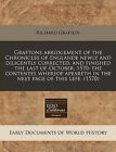 Graftons Abridgement of the Chronicles of Englande Newly and Diligently Corrected, and Finished the Last of October, 1570: The Contentes Whereof Apeareth in the Next Page of This Lefe. (1570) by Richard Grafton (Paperback / softback, 2010)