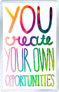 YOU-CREATE-YOUR-OWN-OPPORTUNITIES-FRIDGE-MAGNET-GIFT-IMAN-NEVERA