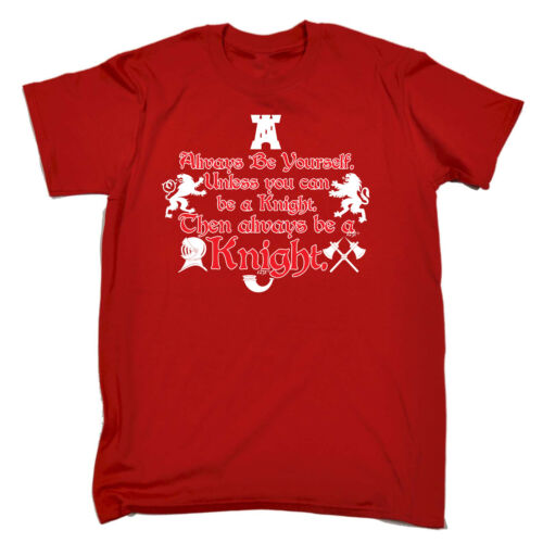 Funny T Shirt - Always Be A Knight - Birthday tee Gift Novelty tshirt T-SHIRT save more
