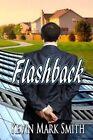 Flashback by Kevin Mark Smith (Paperback / softback, 2013)