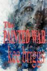 The Painted War by Kee Briggs (Paperback / softback, 2002)