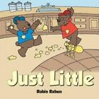 Just Little by Robin Rabun (Paperback, 2013)