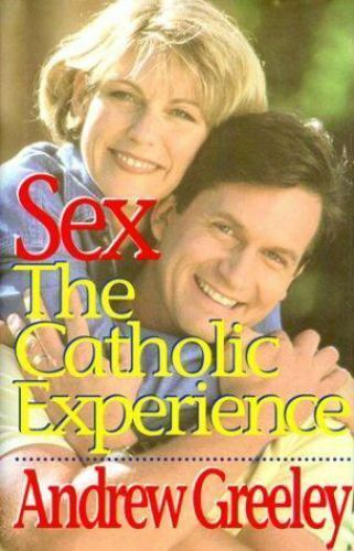Sex: The Catholic Experience