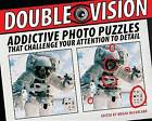 Double Vision: Addictive Photo Puzzles That Challenge Your Attention to Detail by Sterling Publishing Co Inc(Paperback / softback)