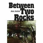 Between Two Rocks 9780595294114 by Jess Justice Book