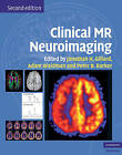 Clinical MR Neuroimaging: Physiological and Functional Techniques by Cambridge University Press (Hardback, 2009)