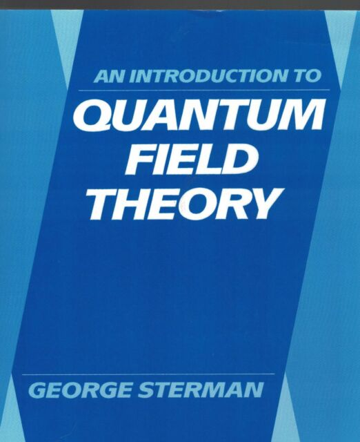 An Introduction to Quantum Field Theory by George Sterman ISBN 0521311322