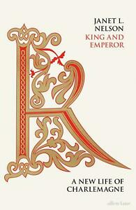 King-and-Emperor-A-New-Life-of-Charlemagne-by-Janet-L-Nelson