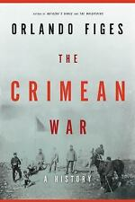 The Crimean War : A History by Orlando Figes (2011, Hardcover)