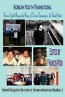 Korean Youth Transitions: Korean Youth Bearing the Future of Korean Community in the United States by The Hermit Kingdom Press (Paperback, 2009)