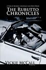The Rubutto Chronicles a Time of Murder Conspiracy and Dirty Deeds by Vickie M
