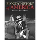 Bloody History of America by Kieron Connolly (Hardback, 2017)