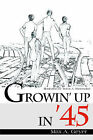 Growin' Up in '45 by Max A Geyer (Paperback / softback, 2000)