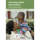 Choosing Autism Interventions: A Research-Based Guide by Elisabeth Hurley, Bernard Fleming, The Goth (Paperback, 2015)