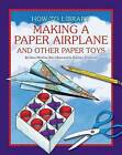 Making a Paper Airplane and Other Paper Toys by Dana Meachen Rau, Katie Marsico (Hardback, 2012)