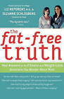 The Fat-Free Truth: 239 Real Answers to the Fitness and Weight-Loss Questions You Wonder about Most by Suzanne Schlosberg, Liz Neporent (Paperback, 2005)