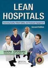 Lean Hospitals: Improving Quality, Patient Safety, and Employee Engagement, Seco