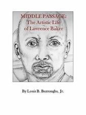 Middle Passage the Artistic Life of Lawrence Baker