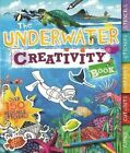 The Underwater Creativity Book: Games, Cut-Outs, Art Paper, Stickers, and Stencils! by Moira Butterfield (Paperback / softback, 2014)