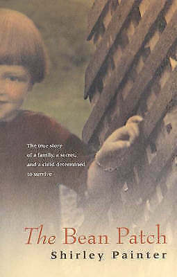 1 of 1 - THE BEAN PATCH by Shirley Painter; True story child abuse 1920s 1930s (PB 2002)