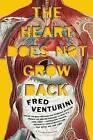 The Heart Does Not Grow Back by Fred Venturini (Paperback / softback, 2014)