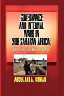 Governance and Internal Wars in Sub-Saharan Africa: Exploring the Relationship by Abdulahi (Paperback, 2007)