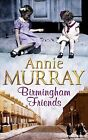 Birmingham Friends by Annie Murray (Paperback, 1998)