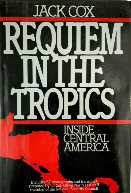 Requiem in the Tropics - Inside Central America by Jack Cox SIGNED 1978 1st Ed.