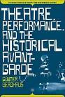 Theatre, Performance, and the Historical Avant-garde by Gunter Berghaus (Paperback, 2010)