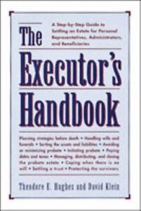 New-The-Executor-039-s-Handbook-A-Step-By-Step-Guide-to-Settling-Estate-Hughes-Klein